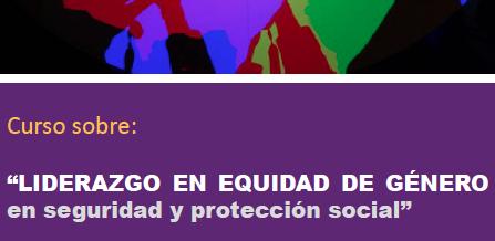 """Convocatoria para la 5ª edición del """"Curso sobre liderazgo en equidad de género en seguridad y protección social"""""""